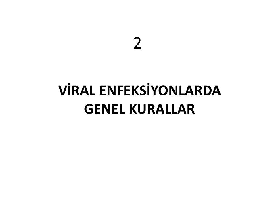 VİRAL ENFEKSİYONLARDA GENEL KURALLAR 2