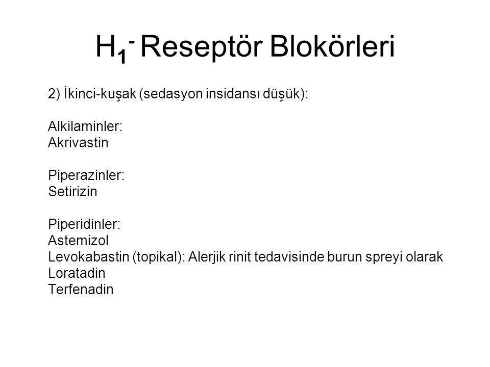 H 1 - Reseptör Blokörleri 2) İkinci-kuşak (sedasyon insidansı düşük): Alkilaminler: Akrivastin Piperazinler: Setirizin Piperidinler: Astemizol Levokab