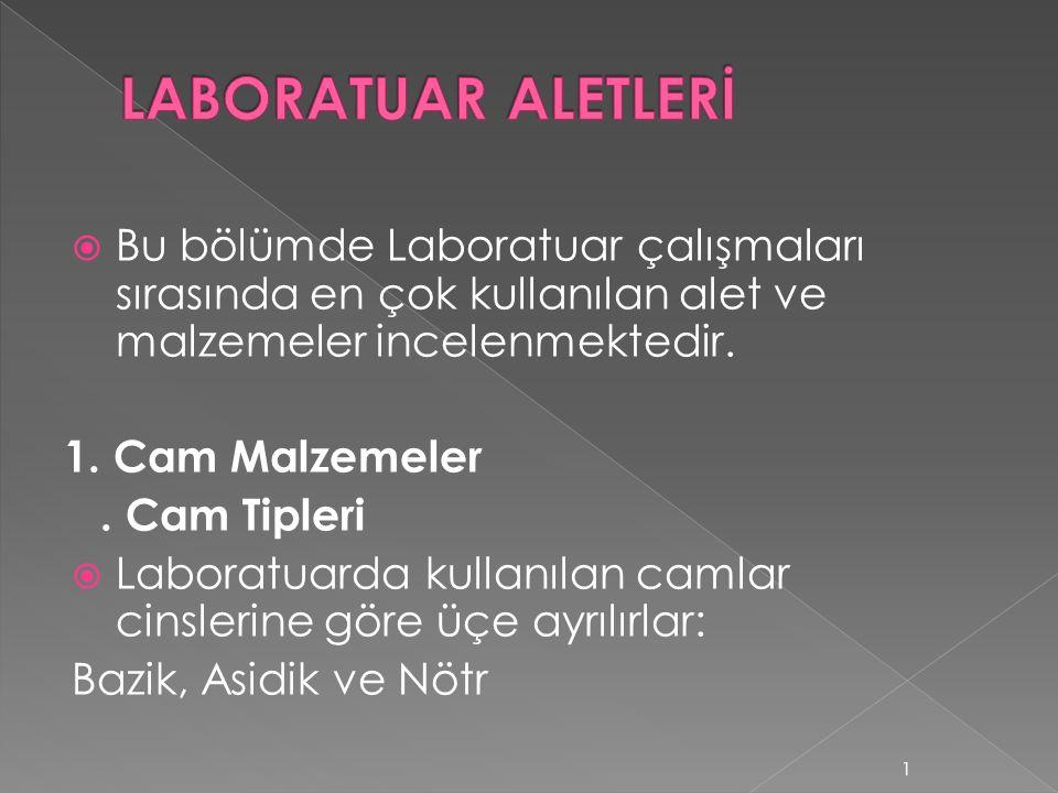  Bu bölümde Laboratuar çalışmaları sırasında en çok kullanılan alet ve malzemeler incelenmektedir.