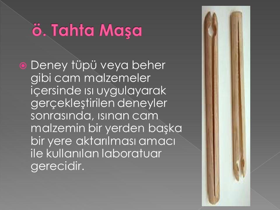  Deney tüpü veya beher gibi cam malzemeler içersinde ısı uygulayarak gerçekleştirilen deneyler sonrasında, ısınan cam malzemin bir yerden başka bir y