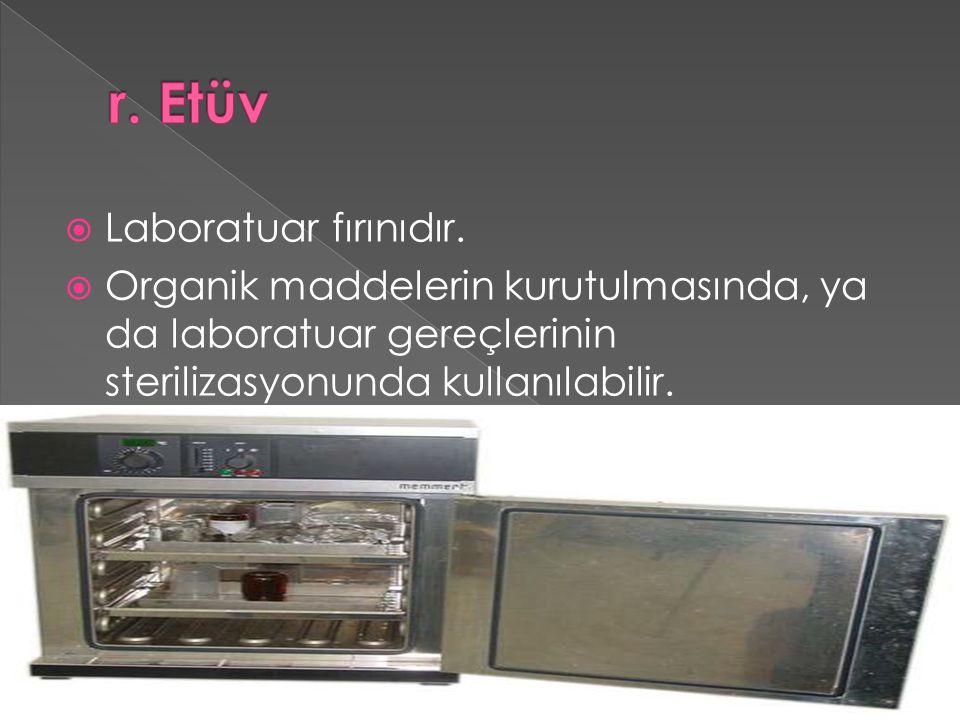  Laboratuar fırınıdır.  Organik maddelerin kurutulmasında, ya da laboratuar gereçlerinin sterilizasyonunda kullanılabilir. 38