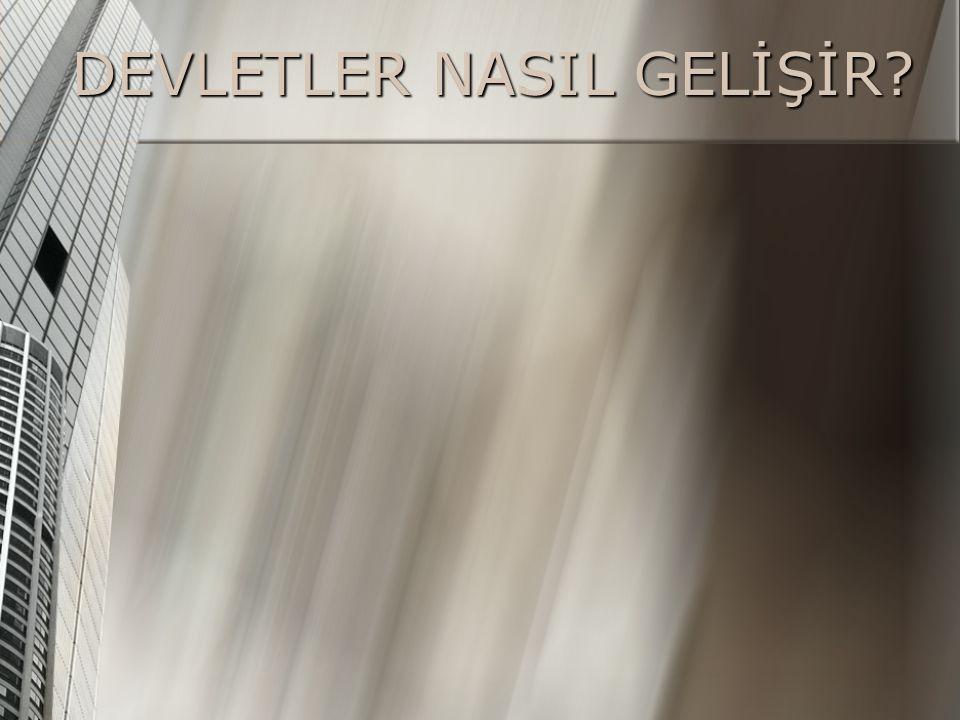 DEVLETLER NASIL GELİŞİR