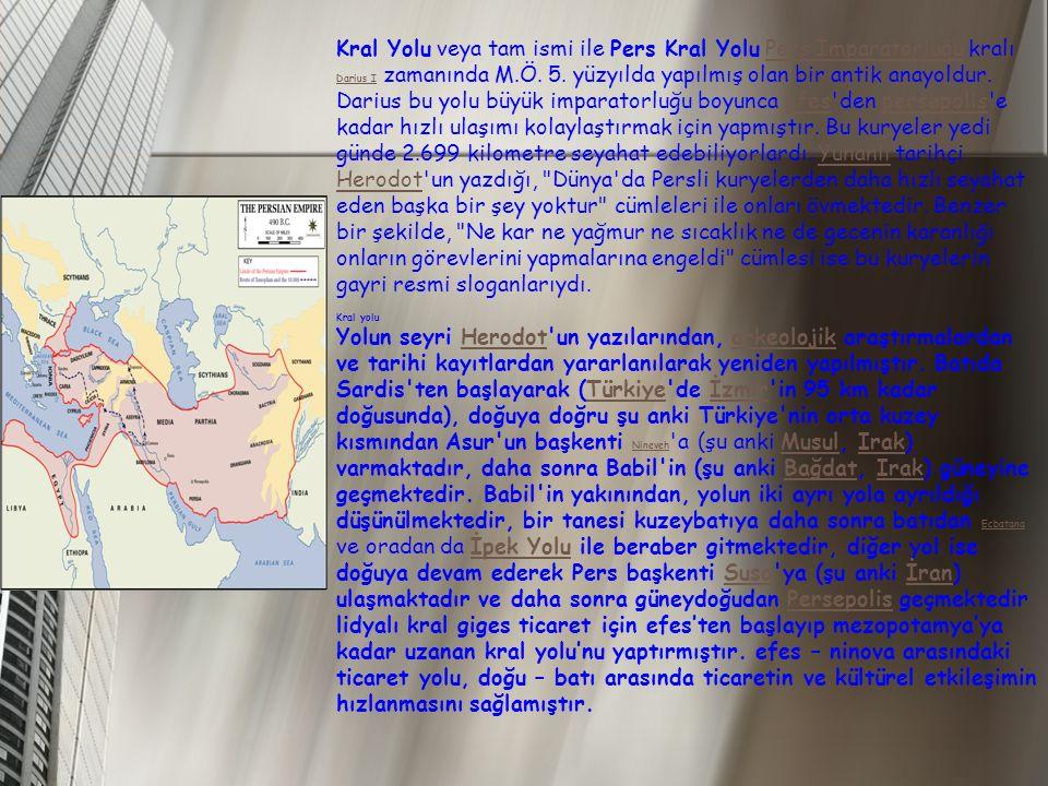 Kral Yolu veya tam ismi ile Pers Kral Yolu Pers İmparatorluğu kralı Darius I zamanında M.Ö.