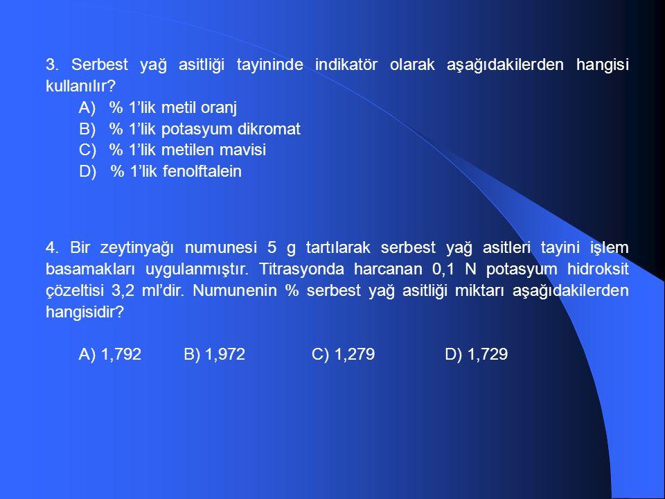 3.Serbest yağ asitliği tayininde indikatör olarak aşağıdakilerden hangisi kullanılır.