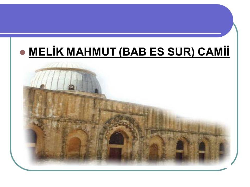 MELİK MAHMUT (BAB ES SUR) CAMİİ