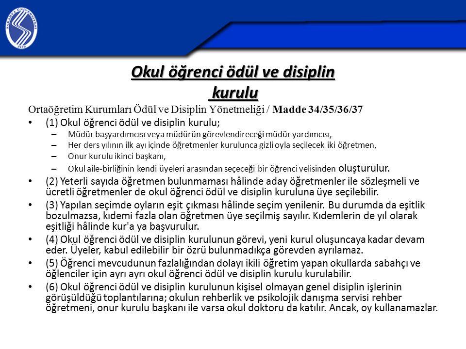 Okul öğrenci ödül ve disiplin kurulu kurulu Ortaöğretim Kurumları Ödül ve Disiplin Yönetmeliği / Madde 34/35/36/37 (1) Okul öğrenci ödül ve disiplin k