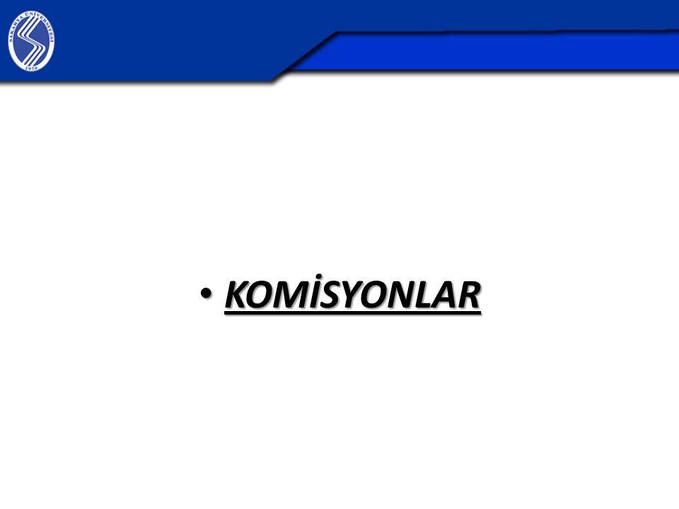 KOMİSYONLAR KOMİSYONLAR