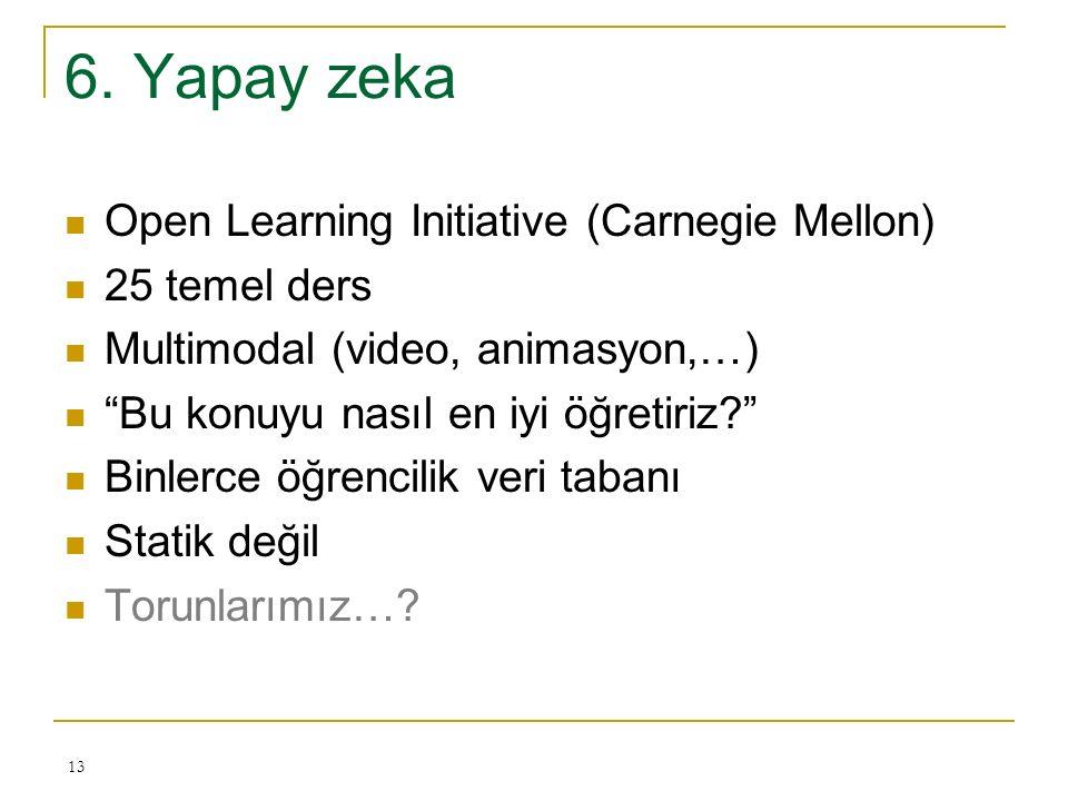 """6. Yapay zeka Open Learning Initiative (Carnegie Mellon) 25 temel ders Multimodal (video, animasyon,…) """"Bu konuyu nasıl en iyi öğretiriz?"""" Binlerce öğ"""