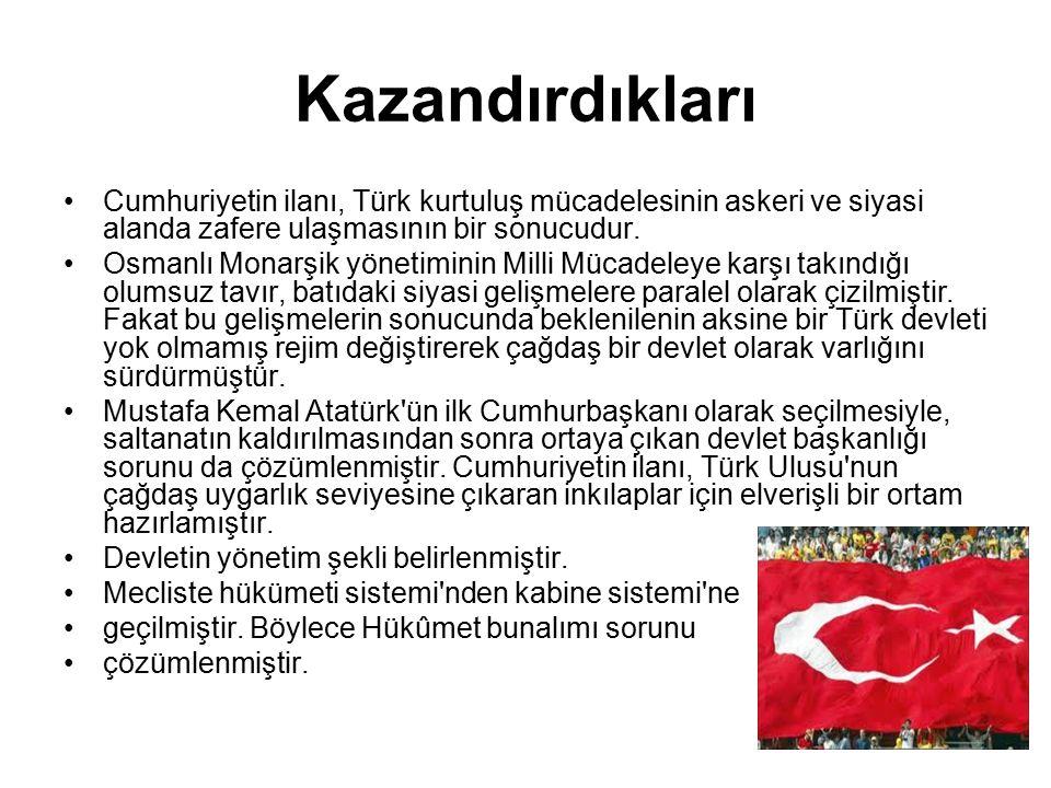 Kazandırdıkları Cumhuriyetin ilanı, Türk kurtuluş mücadelesinin askeri ve siyasi alanda zafere ulaşmasının bir sonucudur. Osmanlı Monarşik yönetiminin