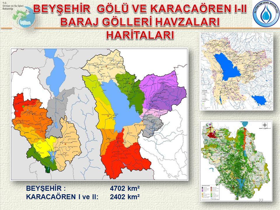 22 BEYŞEHİR : 4702 km² KARACAÖREN I ve II:2402 km²