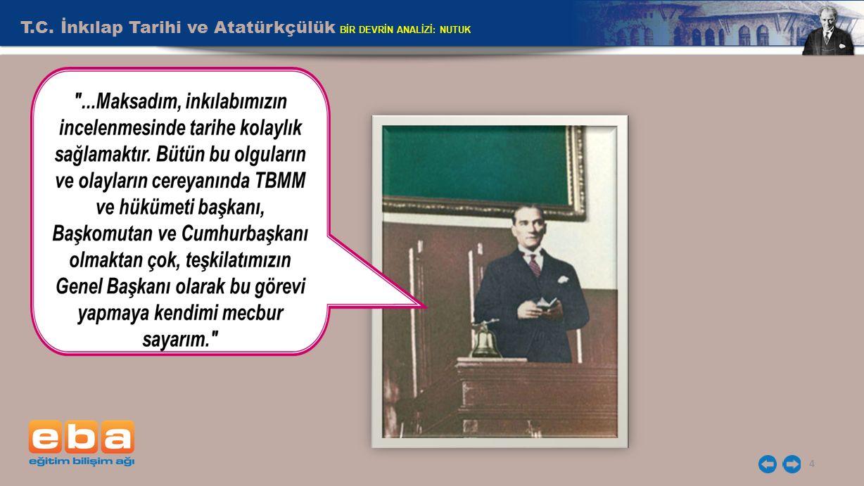 5 .Mustafa Kemal konuşmasını hangi belgelere dayandırmaktadır .