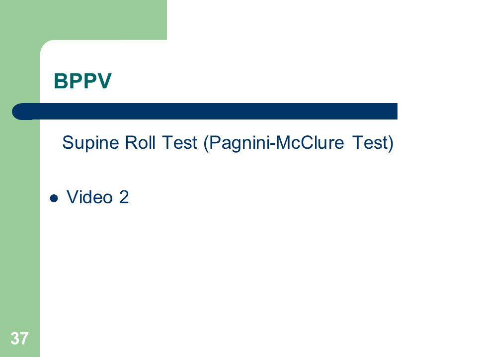 BPPV Supine Roll Test (Pagnini-McClure Test) Video 2 37