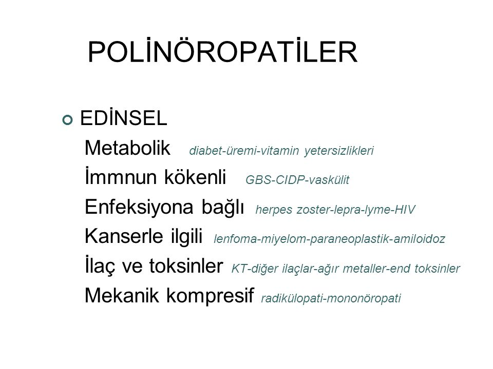 POLİNÖROPATİLER HEREDİTER CMT HNPP Ailesel amiloidoz (FAP) Porfiri Diğer (Fabry, metakromatik lökodistrofi, adrenolökodistrofi, Refsum)