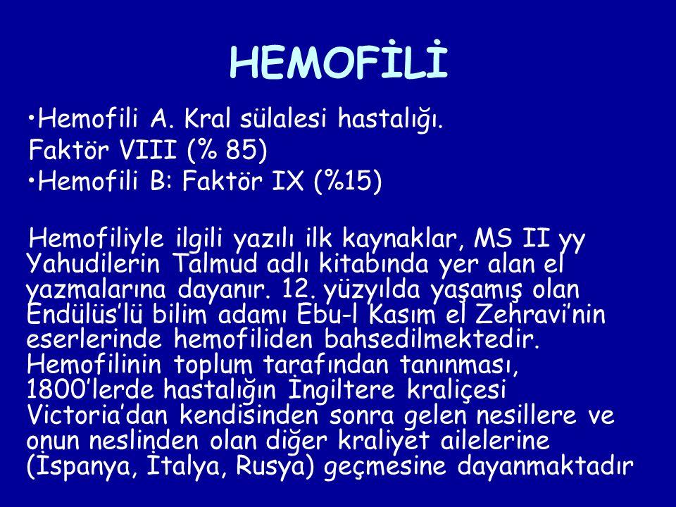 HEMOFİLİ Hemofili A. Kral sülalesi hastalığı.