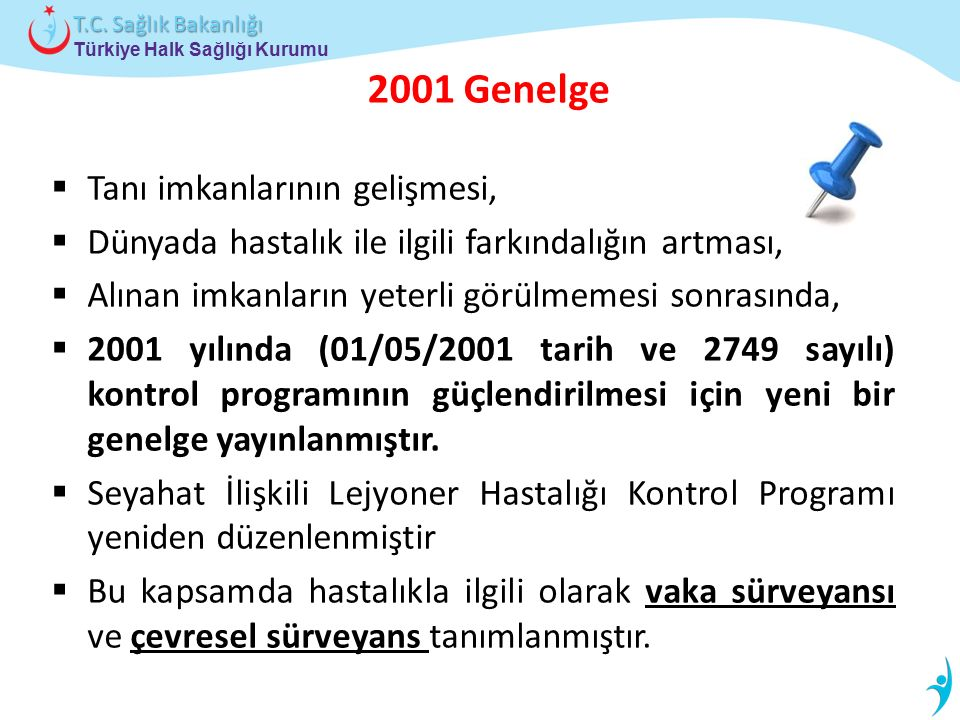 Türkiye Halk Sağlığı Kurumu T.C. Sağlık Bakanlığı 2001 Genelge  Tanı imkanlarının gelişmesi,  Dünyada hastalık ile ilgili farkındalığın artması,  A