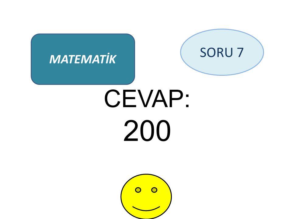 CEVAP: 200 MATEMATİK SORU 7