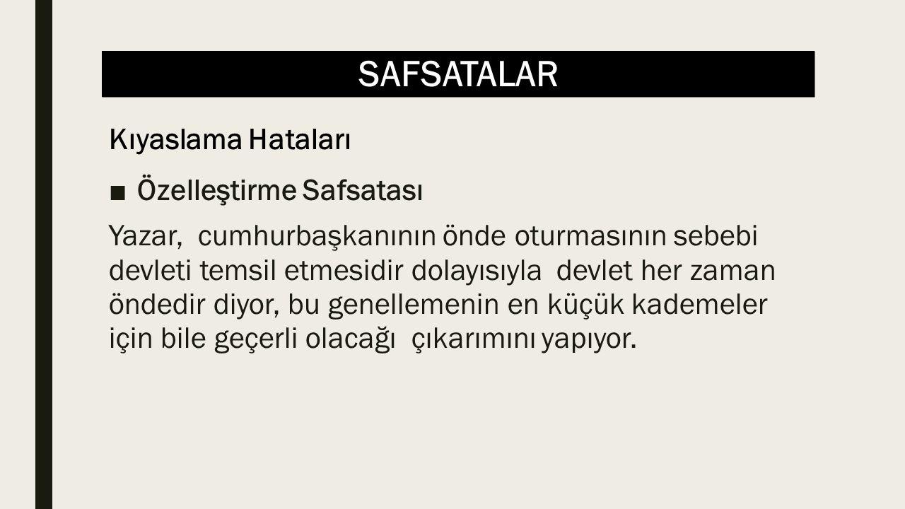 SAFSATALAR ■Özelleştirme Safsatası Yazar, cumhurbaşkanının önde oturmasının sebebi devleti temsil etmesidir dolayısıyla devlet her zaman öndedir diyor