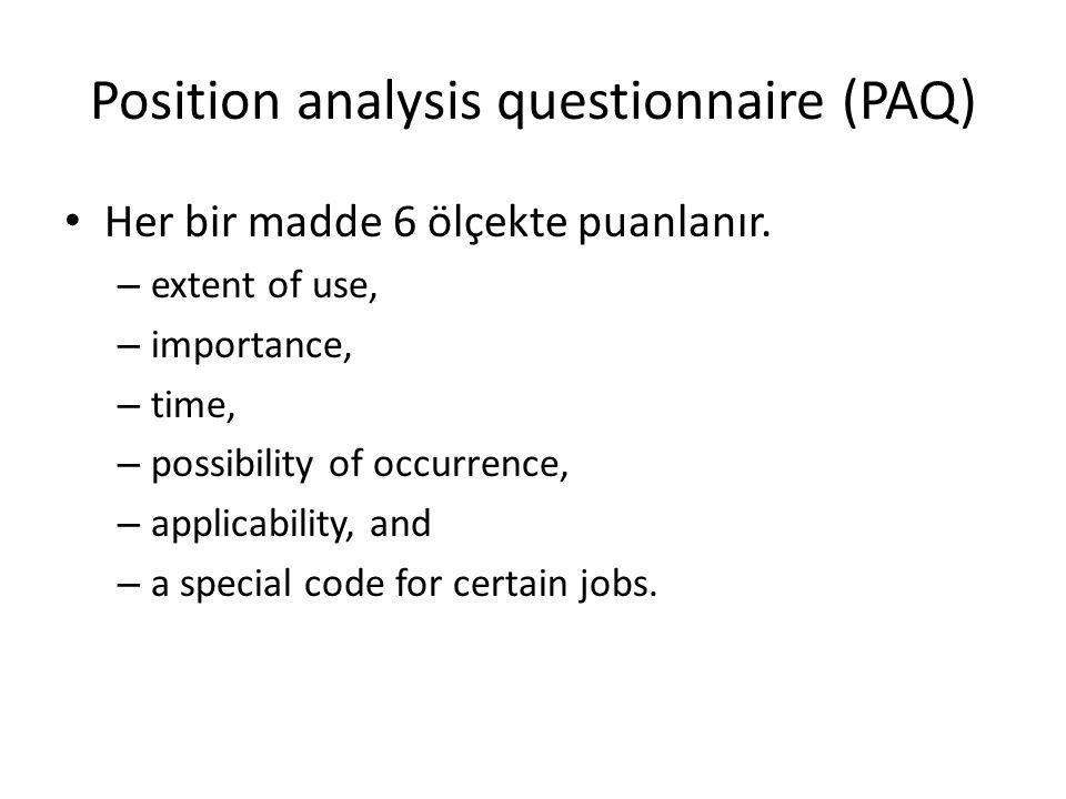 Position analysis questionnaire (PAQ) Her bir madde 6 ölçekte puanlanır.