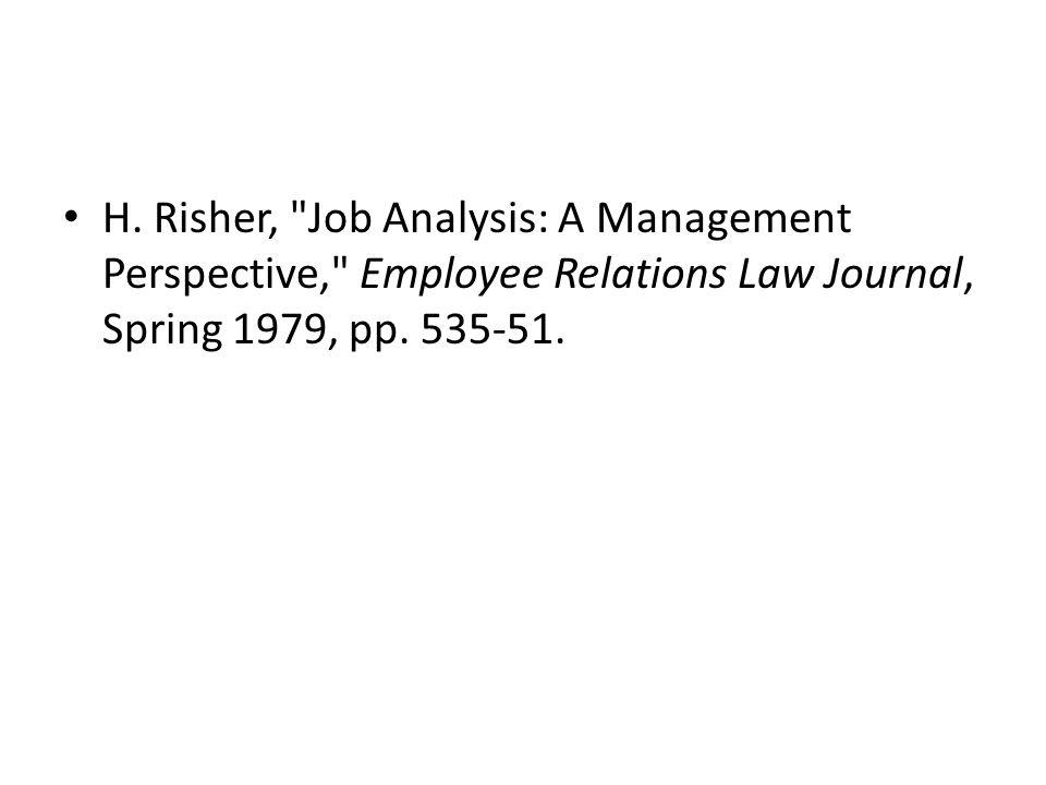 Functional job analysis (FJA) flow İşin içeriğinin belirlenmesi İşin data, people, things ile eşleştirilmesi Çalışanın işi nasıl yaptığı incelenir (data, people, things).