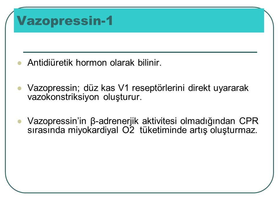 Vazopressin-1 Antidiüretik hormon olarak bilinir. Vazopressin; düz kas V1 reseptörlerini direkt uyararak vazokonstriksiyon oluşturur. Vazopressin'in β