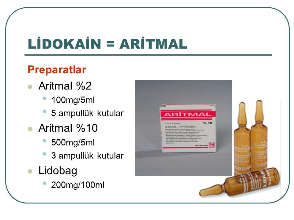 Preparatlar Aritmal %2 100mg/5ml 5 ampullük kutular Aritmal %10 500mg/5ml 3 ampullük kutular Lidobag 200mg/100ml LİDOKAİN = ARİTMAL