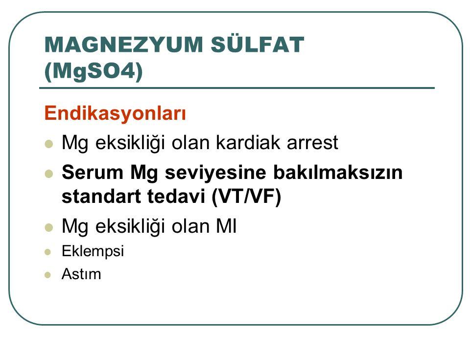 Endikasyonları Mg eksikliği olan kardiak arrest Serum Mg seviyesine bakılmaksızın standart tedavi (VT/VF) Mg eksikliği olan MI Eklempsi Astım MAGNEZY