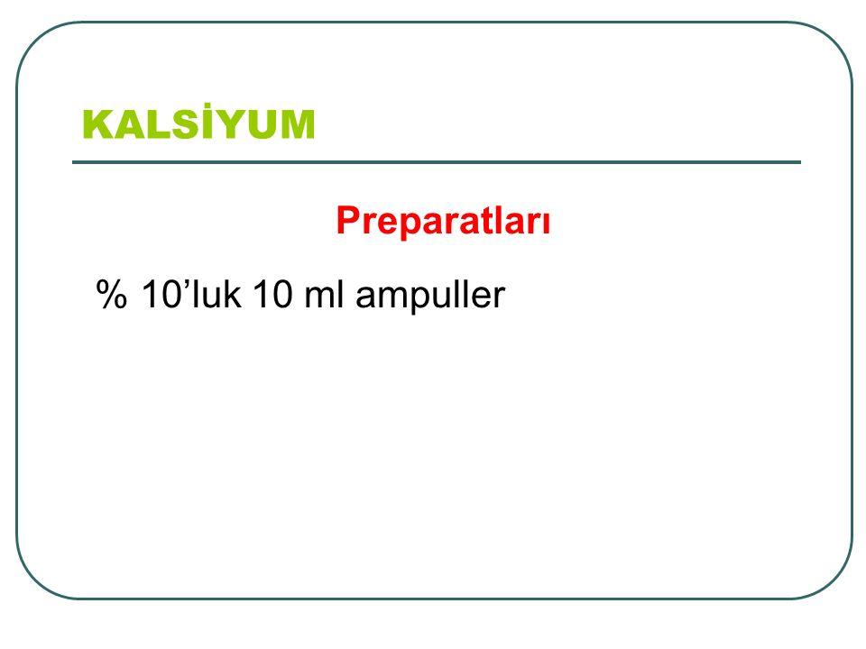 KALSİYUM Preparatları % 10'luk 10 ml ampuller