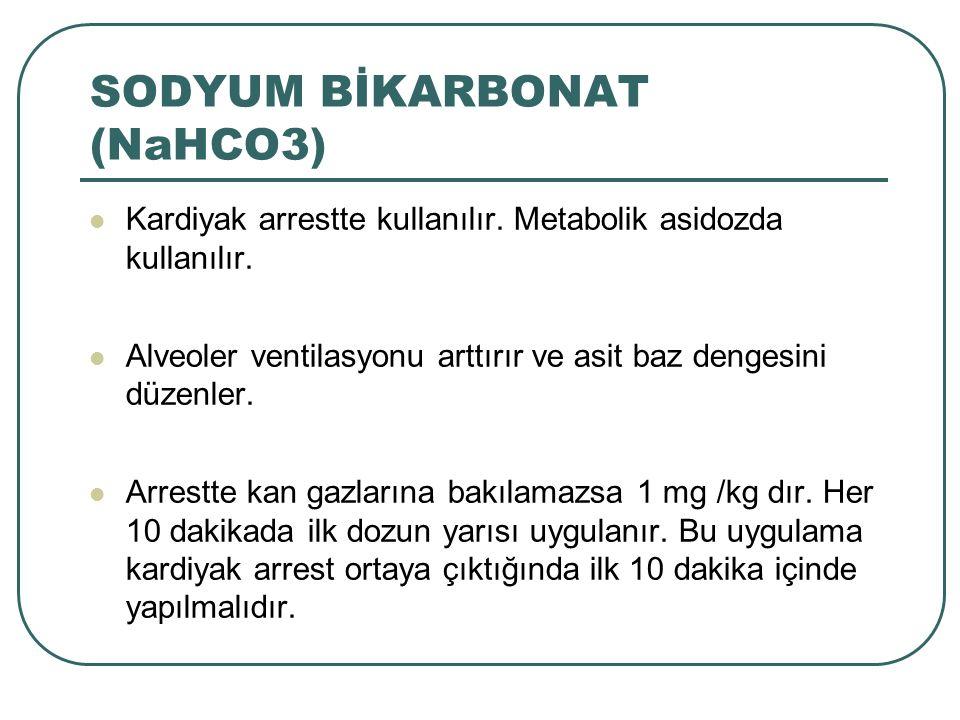 Kardiyak arrestte kullanılır. Metabolik asidozda kullanılır. Alveoler ventilasyonu arttırır ve asit baz dengesini düzenler. Arrestte kan gazlarına bak