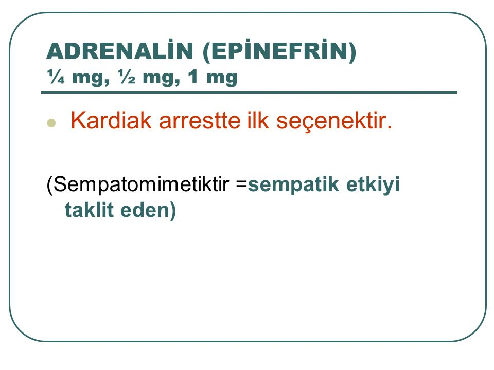EPİNEFRİN (ADRENALİN) ‏ Preparatlar Adrenalin ampul 1ml (1/1000)‏ 0.25mg 0.5mg 1mg 10 ve 100 ampullük kutular