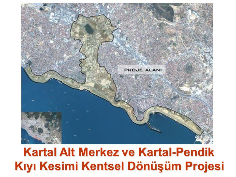 Kartal Alt Merkez ve Kartal-Pendik Kıyı Kesimi Kentsel Dönüşüm Projesi