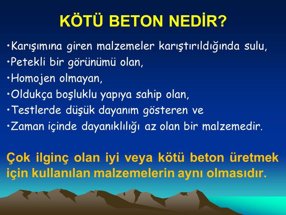 KÖTÜ BETON NEDİR.