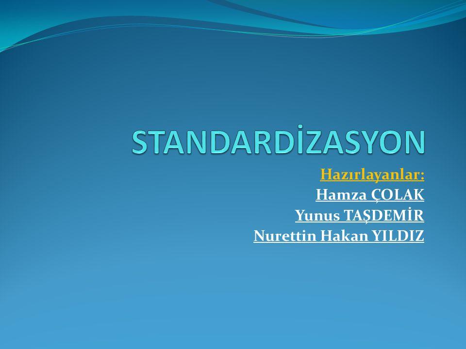 STANDART VE STANDARDİZASYON STANDARD :Üretimde, anlayışta, ölçme ve deneyde bir örnekliktir.