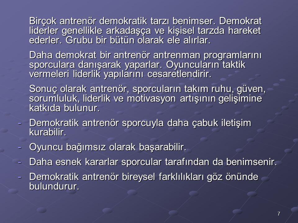 7 Birçok antrenör demokratik tarzı benimser.