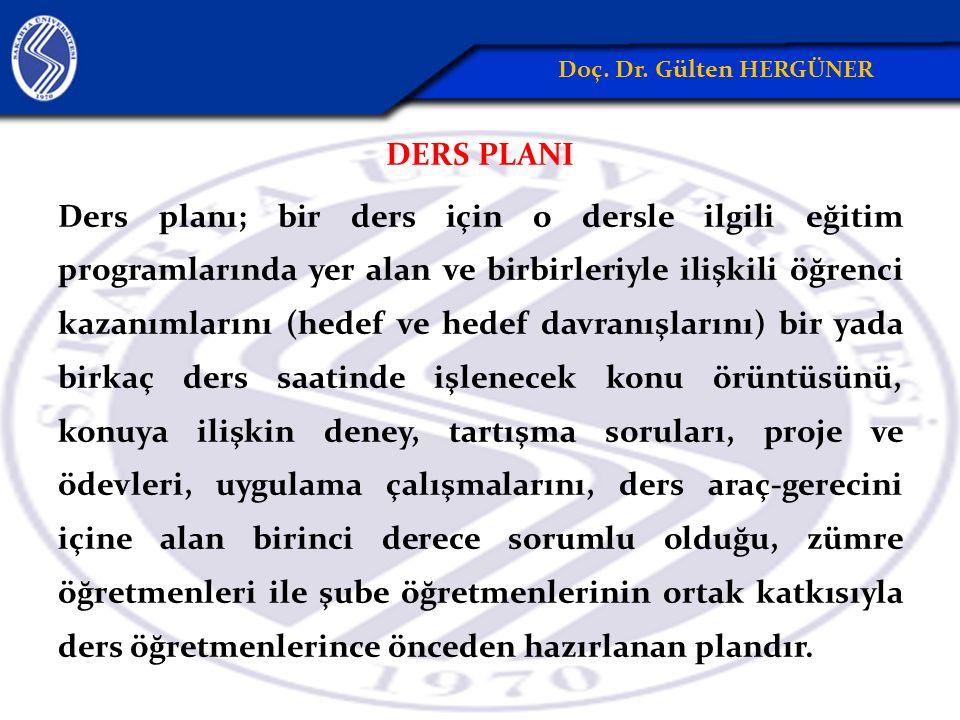 DERS PLANI Ders planı; bir ders için o dersle ilgili eğitim programlarında yer alan ve birbirleriyle ilişkili öğrenci kazanımlarını (hedef ve hedef da