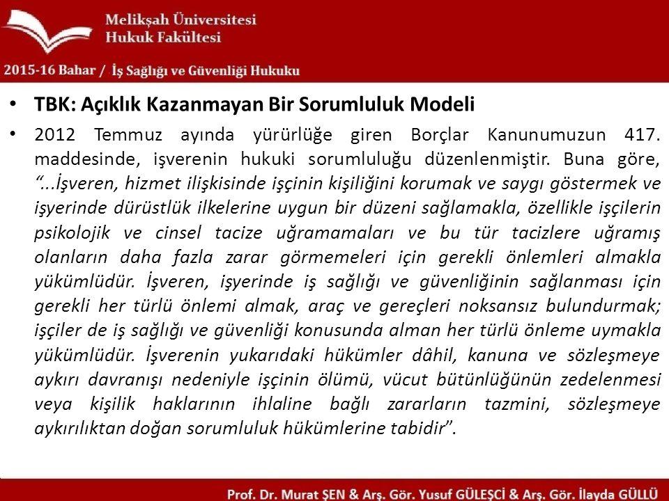 TBK: Açıklık Kazanmayan Bir Sorumluluk Modeli 2012 Temmuz ayında yürürlüğe giren Borçlar Kanunumuzun 417.