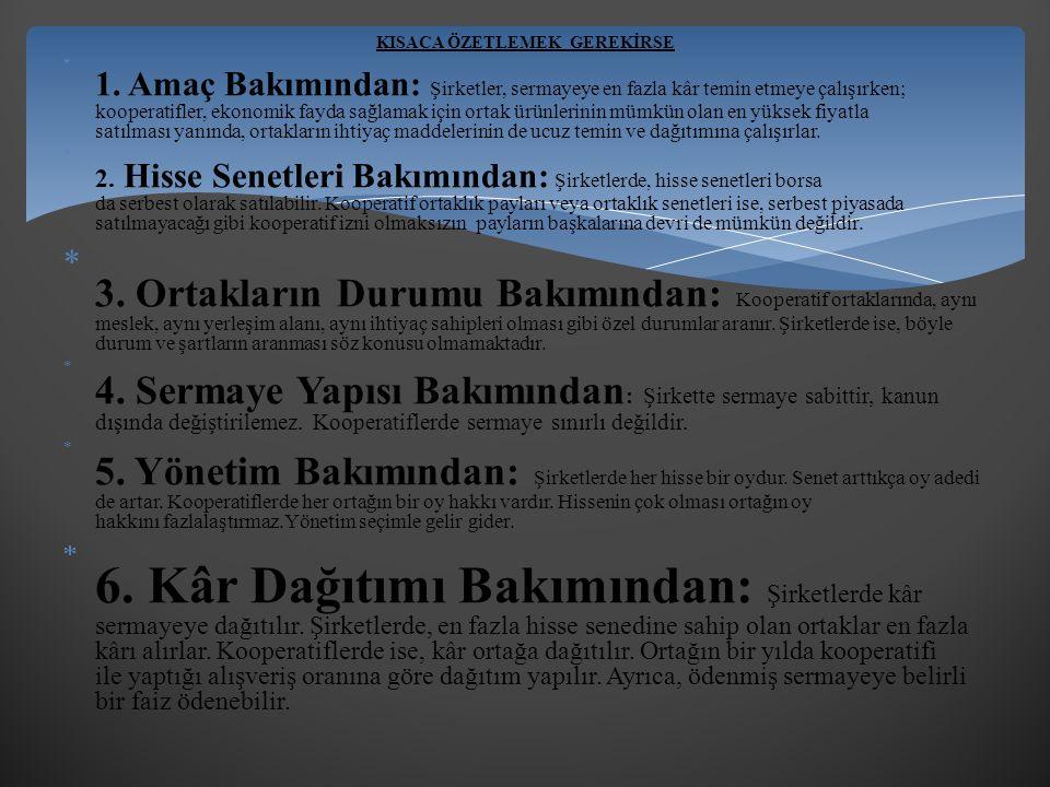 KISACA ÖZETLEMEK GEREKİRSE  1.