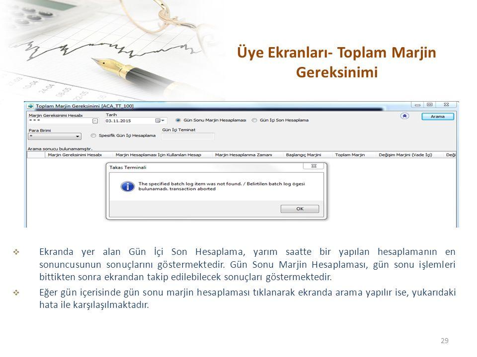  Ekranda yer alan Gün İçi Son Hesaplama, yarım saatte bir yapılan hesaplamanın en sonuncusunun sonuçlarını göstermektedir.