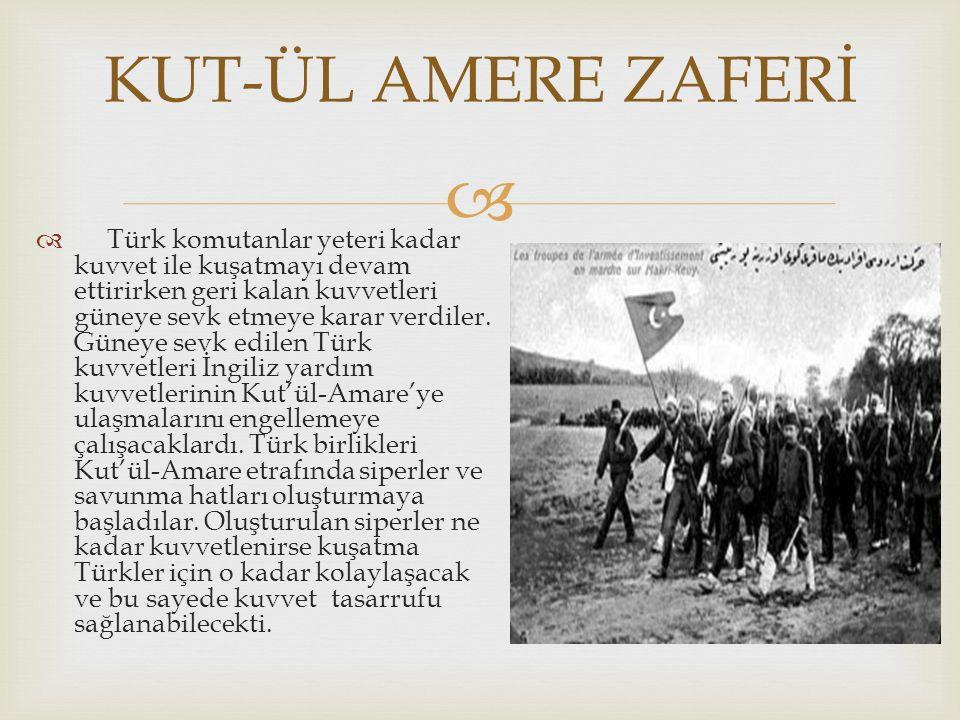   Türk komutanlar yeteri kadar kuvvet ile kuşatmayı devam ettirirken geri kalan kuvvetleri güneye sevketmeye karar verdiler. Güneye sevk edilen Türk