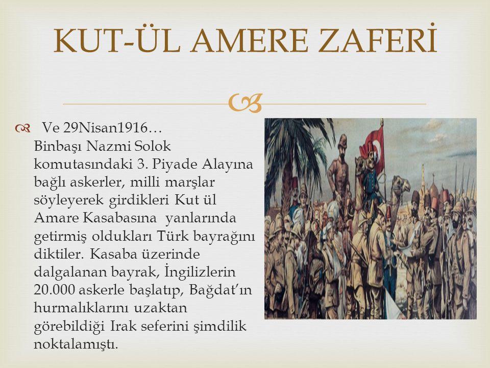   Ve 29Nisan1916… Binbaşı Nazmi Solok komutasındaki 3.