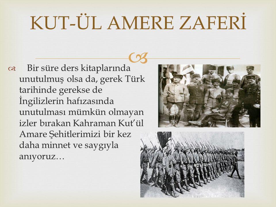   Bir süre ders kitaplarında unutulmuş olsa da, gerek Türk tarihinde gerekse de İngilizlerin hafızasında unutulması mümkün olmayan izler bırakan Kah