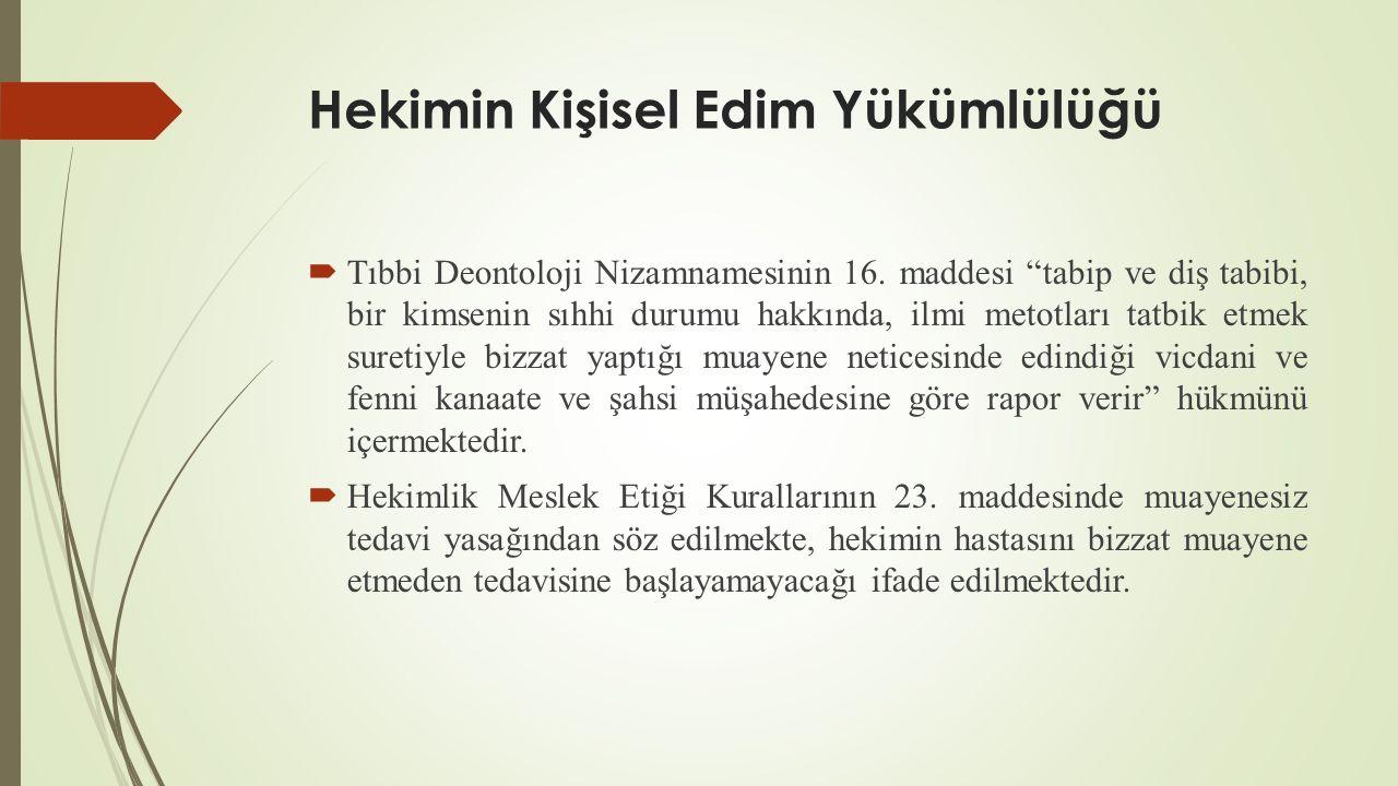 Hekimin Kişisel Edim Yükümlülüğü  Tıbbi Deontoloji Nizamnamesinin 16.