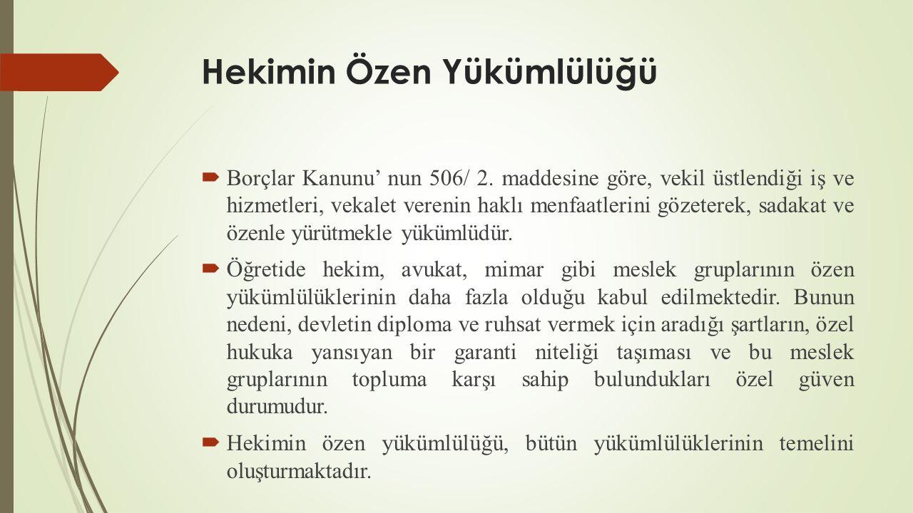 Hekimin Özen Yükümlülüğü  Borçlar Kanunu' nun 506/ 2.
