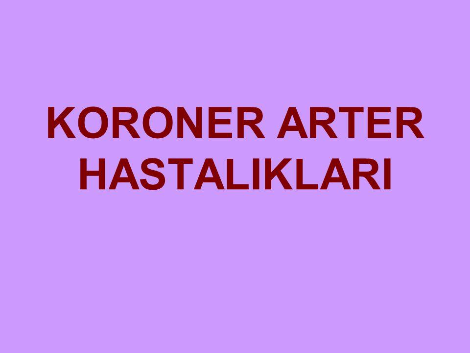 KORONER ARTER HASTALIKLARI