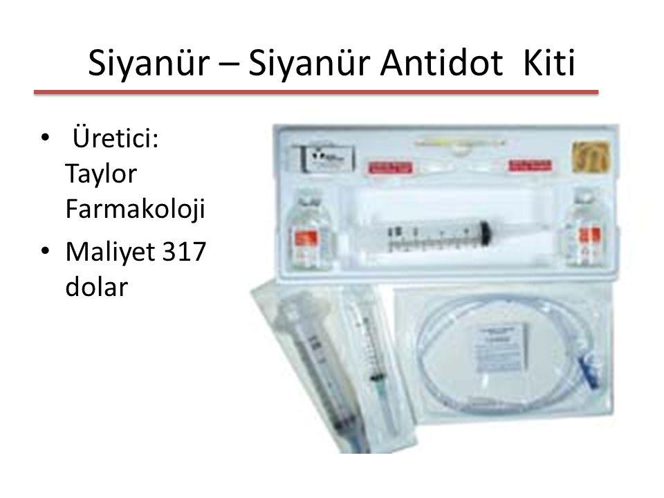 Siyanür – Siyanür Antidot Kiti Üretici: Taylor Farmakoloji Maliyet 317 dolar