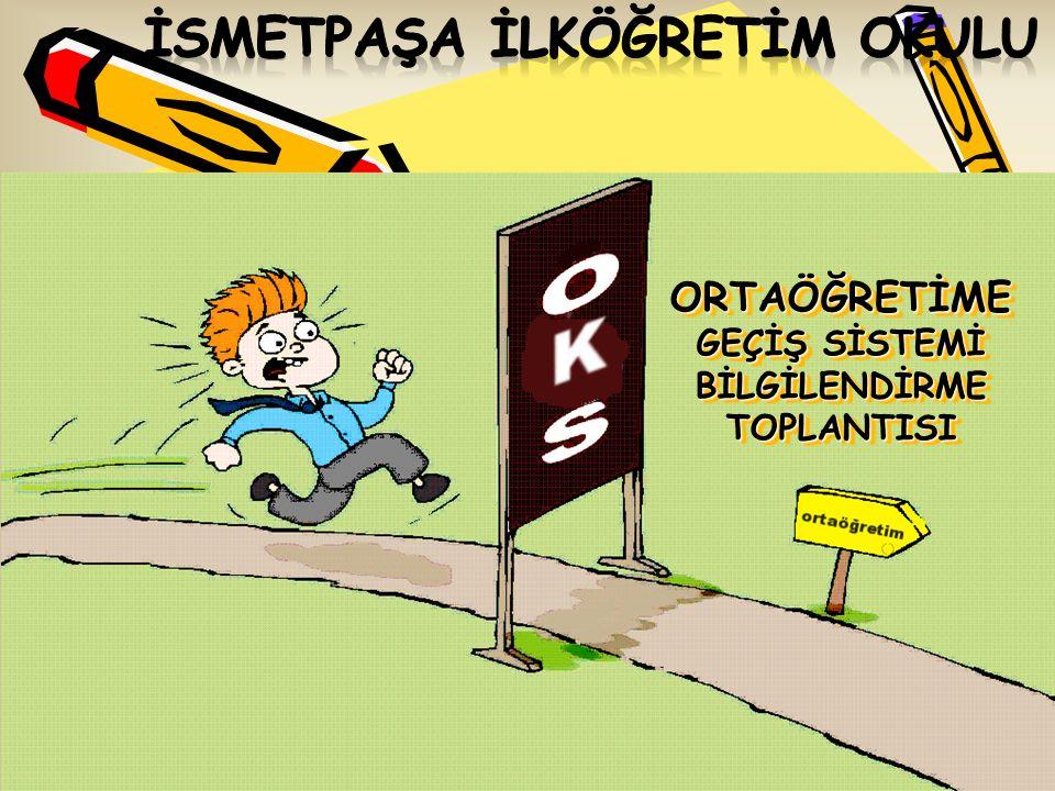 2007-2008 Öğretim Yılı sonunda OKS uygulanacaktır.