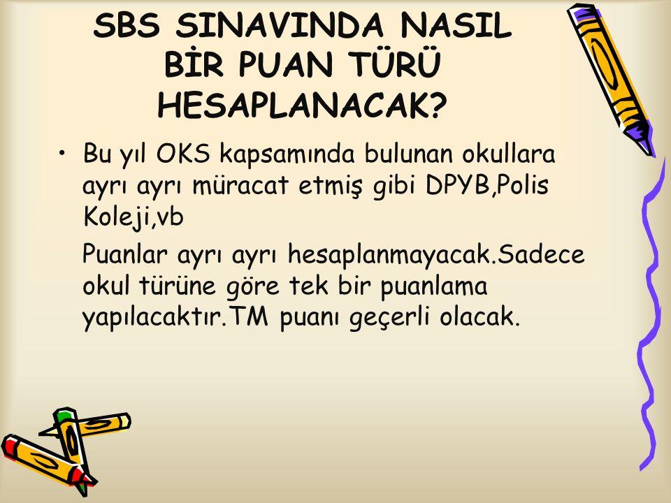 SBS SINAVINDA NASIL BİR PUAN TÜRÜ HESAPLANACAK.