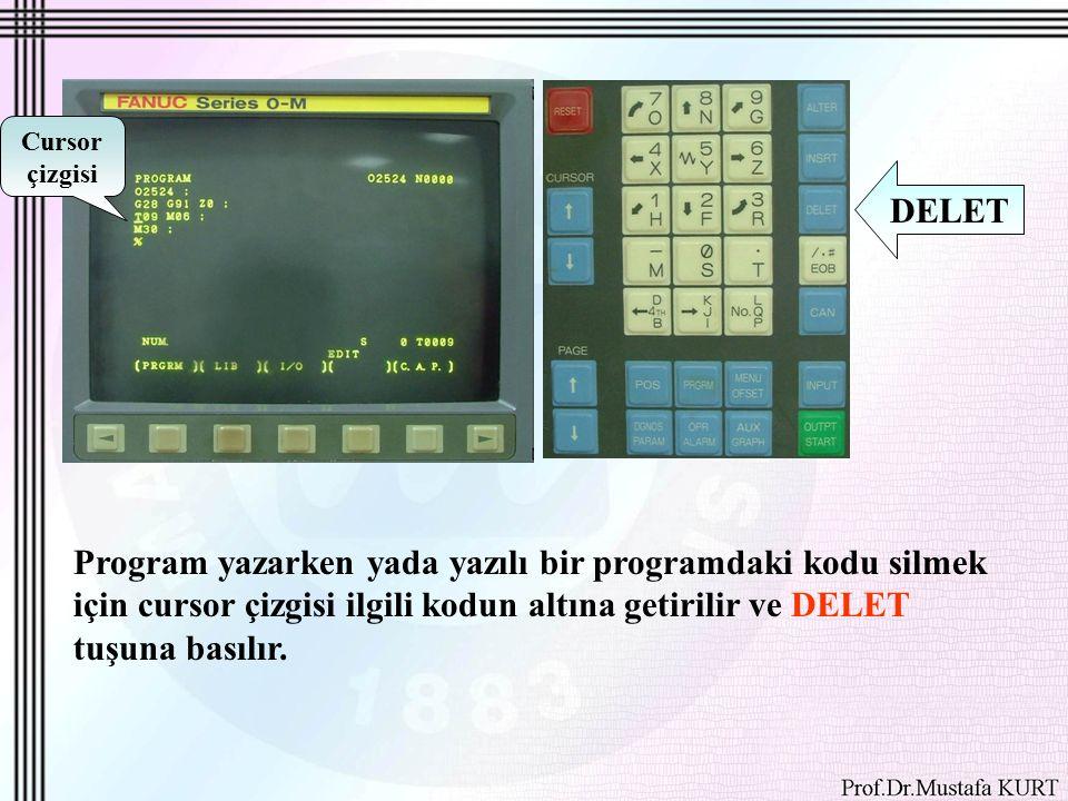 Cursor çizgisi Program yazarken yada yazılı bir programdaki kodu silmek için cursor çizgisi ilgili kodun altına getirilir ve DELET tuşuna basılır.