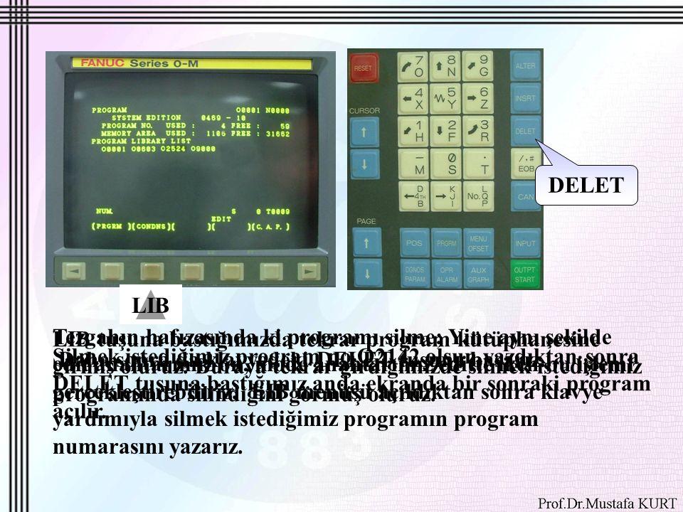 Tezgahın hafızasında ki programı silme; Yine aynı şekilde edit anahtarımız on, mode anahtarımız editte iken bu işlemi gerçekleştirebiliriz.