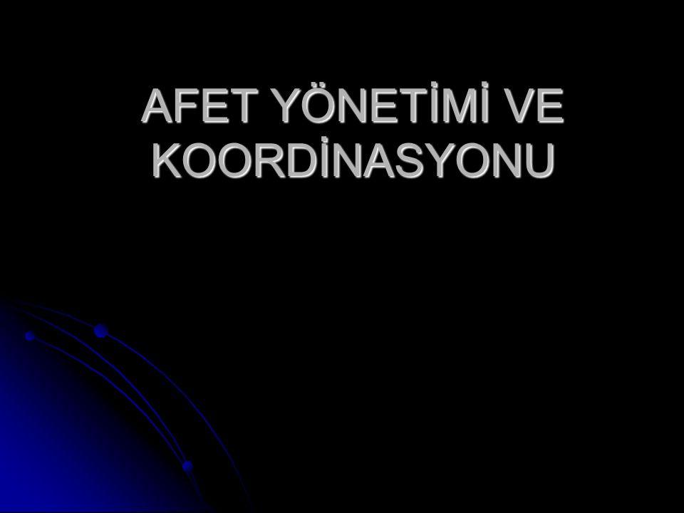 AFET YÖNETİMİ VE KOORDİNASYONU