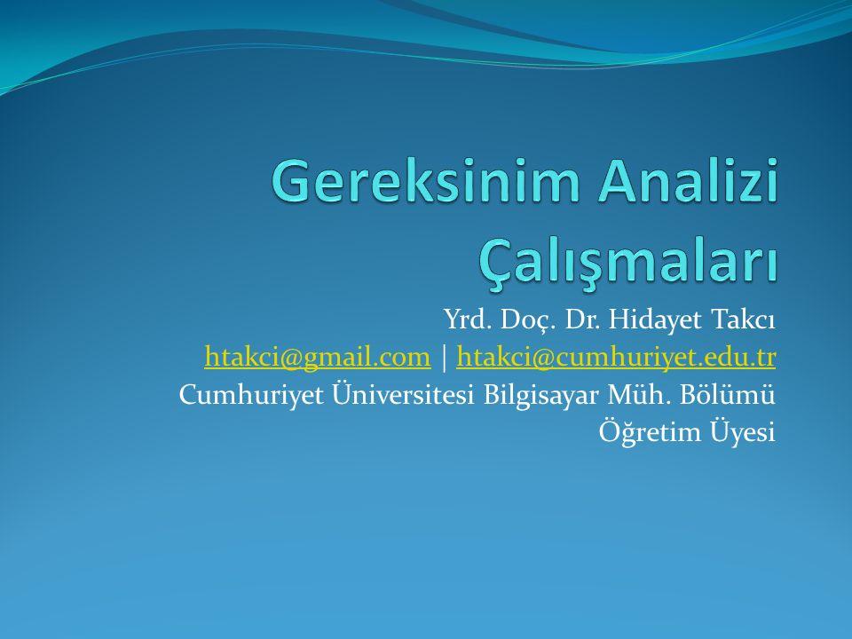 Yrd. Doç. Dr. Hidayet Takcı htakci@gmail.comhtakci@gmail.com | htakci@cumhuriyet.edu.trhtakci@cumhuriyet.edu.tr Cumhuriyet Üniversitesi Bilgisayar Müh